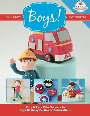 Cute & Easy Cake Toppers for BOYS!: Volume 11 (Cute & Easy Cake - 1908707623