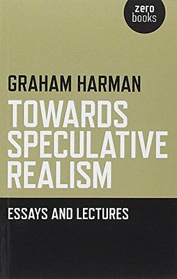 Towards Speculative Realism: Essays and Lectures,Graham Harman,PB New