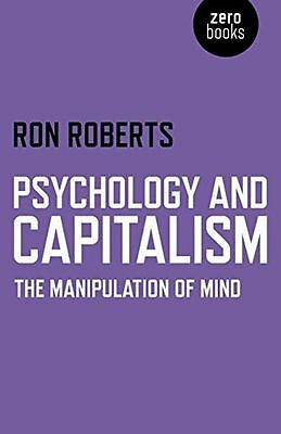 Psychology and Capitalism: The Manipulation of Mind - 1782796541