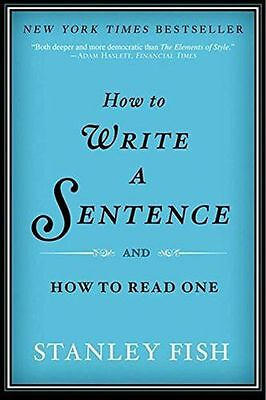 How to Write a Sentence: And How to Read One - 006184053X