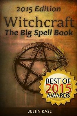 Witchcraft: The Big Spell Book: The ultimate guide to witchcraft, - 1514312980