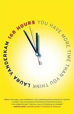 168 Hours: You Have More Time Than You Think - 159184410X