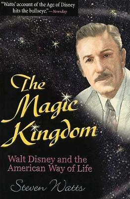 The Magic Kingdom: Walt Disney and the American Way of Life by Steven Watts (Eng