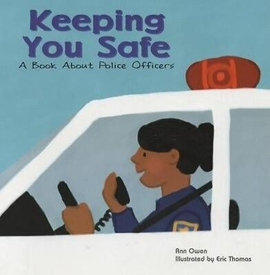Keeping You Safe: A Book about Police Officers by Ann Owen Paperback Book (Engli