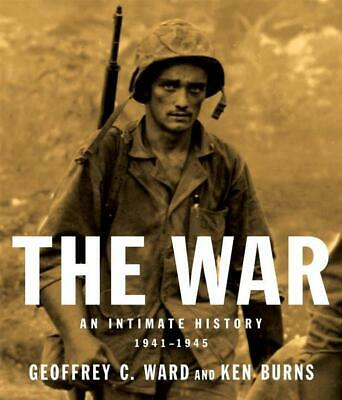 The War: An Intimate History, 1941-1945 by Geoffrey C. Ward (English) Hardcover