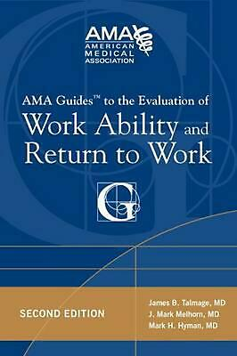 AMA Guides to the Evaluation of Work Ability and Return to Work by James B. Talm