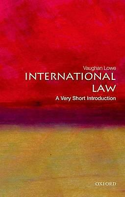 International Law: a Very Short Introduction by Vaughan Lowe (English) Paperback
