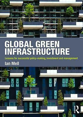 Global Green Infrastructure: Lessons for successful policy-making, investment an