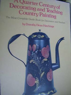 Quarter Century Of Decorating & Teaching Country Painting Hutchings Signed