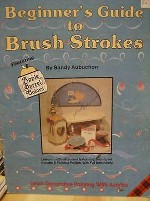 Beginner's Guide to Brush Strokes Painting Instruction Book -Aubuchon-9 Projects