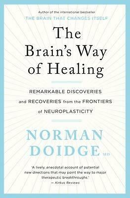 The Brain's Way of Healing by Norman Doidge Paperback Book
