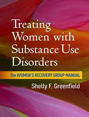 Treating Women with Substance Use Disorders: The Women's Recovery Group Manual b
