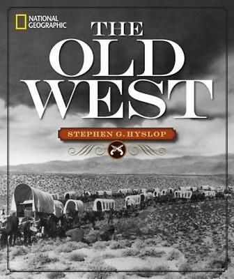 National Geographic the Old West by Stephen G. Hyslop Hardcover Book (English)