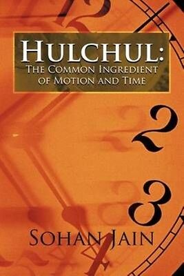 Hulchul: The Common Ingredient of Motion and Time by Sohan Jain Paperback Book (