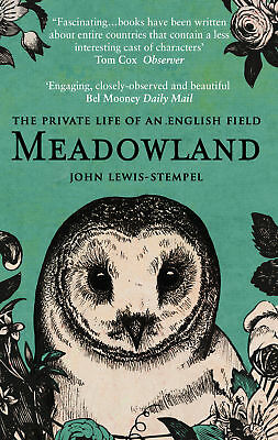 John Lewis-Stempel- Meadowland: the private life of an English field (Paperback)