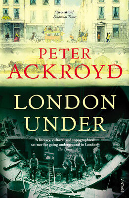 Peter Ackroyd - London Under (Paperback) 9780099287377