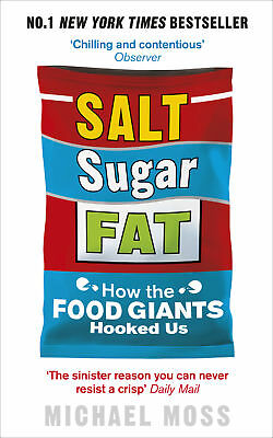 Michael Moss - Salt, Sugar, Fat: How the Food Giants Hooked Us (Paperback)