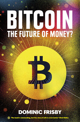 Dominic Frisby - Bitcoin: The Future of Money? (Paperback) 9781783520770