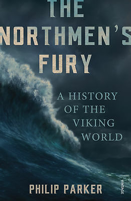 Philip Parker - The Northmen's Fury: A History of the Viking World (Paperback)