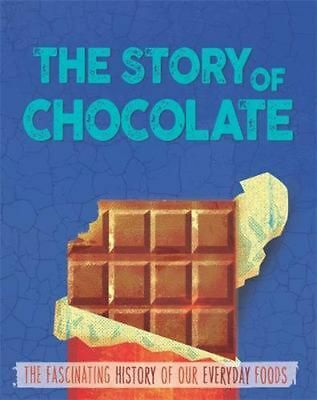 Story of Food: Chocolate by Alex Woolf Hardcover Book Free Shipping!
