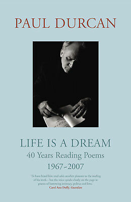 Paul Durcan - Life is a Dream: 40 Years Reading Poems 1967-2007 (Hardback)