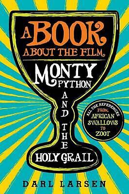 Book About the Film Monty Python and the Holy Grail: All the References from Afr