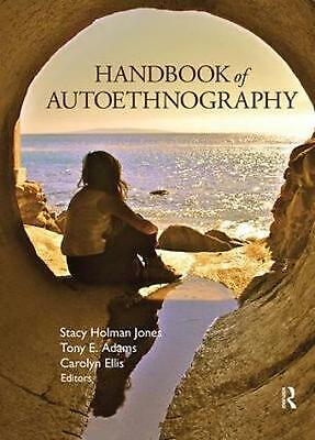Handbook of Autoethnography by Stacy Holman Jones (English) Paperback Book Free