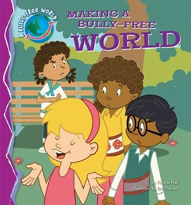Making a Bully-Free World by Pamela Hall Library Binding Book (English)