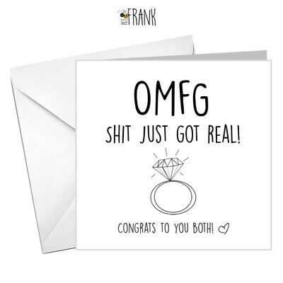 Funny, sarcastic, humorous, banter, engagement card! Friend, colleague. OMFG