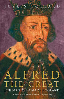 Alfred the Great, Justin Pollard, New