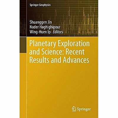Planetary Exploration Science Recent Results Advances Jin Haghigh. 9783662450512