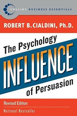 Influence: The Psychology of Persuasion by Robert B. PhD Cialdini Paperback Book