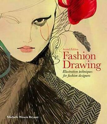 Fashion Drawing, Second Edition: Illustration Techniques for Fashion Designers b