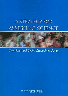 A Strategy for Assessing Science: Behavioral and Social Research on Aging by Com