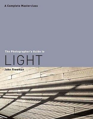 The Photographer's Guide to Light by John Freeman Paperback Book