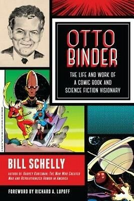 Otto Binder: The Life and Work of a Comic Book and Science Fiction Visionary by