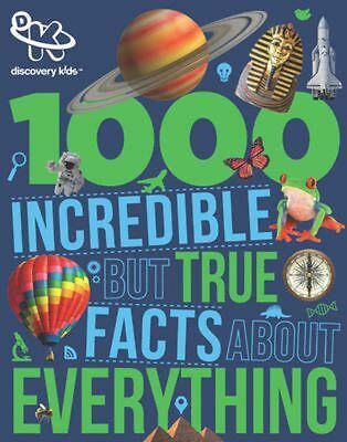 Discovery Kids 1000 Incredible but True Facts About Everything by Paperback Book