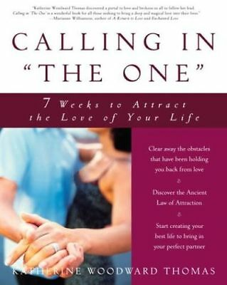 Calling in the One: 7 Weeks to Attract the Love of Your Life (PB) - 1400049296