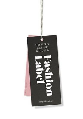 **NEW** - How to Set up & Run a Fashion Label (PB) - 1856698920
