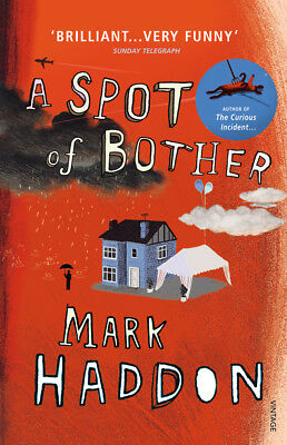 Mark Haddon - A Spot of Bother (Paperback) 9780099506928