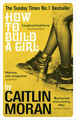 Caitlin Moran - How to Build a Girl (Paperback) 9780091949013
