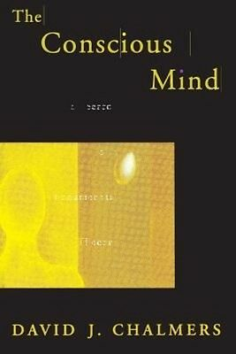 Conscious Mind in Search of a Fundamental Theory (Revised) by David J. Chalmers