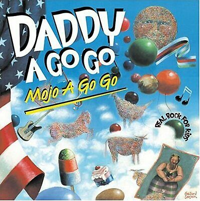 Mojo A Go Go Real Rock For Kids By Daddy A Go Go Performer On Audio CD Album