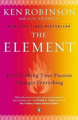 The Element: How Finding Your Passion Changes Everything by Ken Robinson Paperba