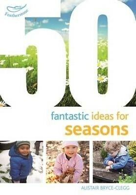 50 Fantastic Ideas for Seasons by Alistair Bryce-clegg Paperback Book