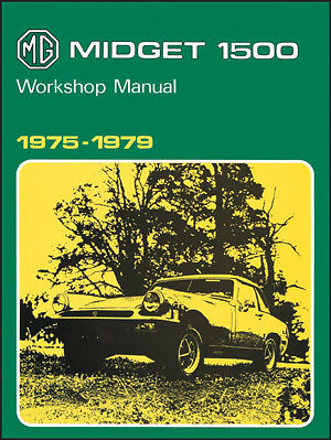 MG Midget 1500 Official Workshop Manual 1975-1979 MG49WH NEW