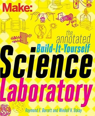 Make - the Annotated Build-it-yourself Science Laboratory by Windell Oskay Paper