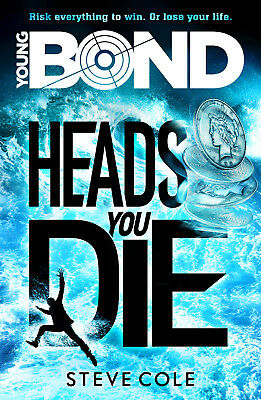 Steve Cole - Young Bond: Heads You Die (Paperback) 9781782952411