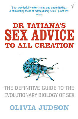 Olivia Judson - Dr Tatiana's Sex Advice To All Creation(Paperback) 9780099283751