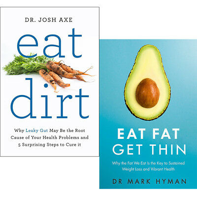 Eat Fat Get Thin & Eat Dirt 2 Books Collection Set By Mark Hyman & Dr Josh Axe